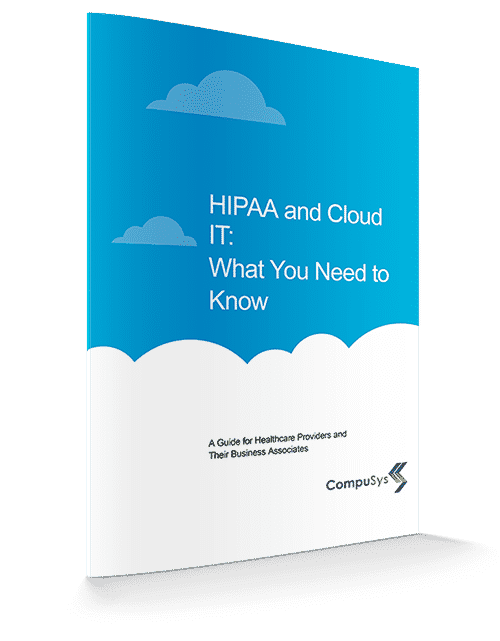 HIPAA and Cloud IT, What You Need to Know
