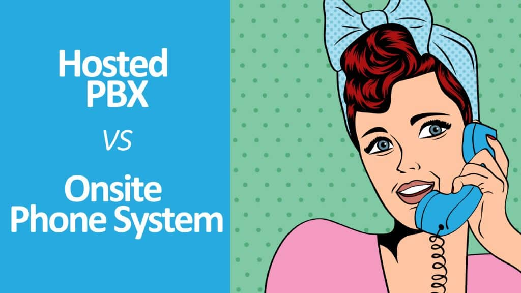 Hosted PBX vs Onsite VoIP Comparision